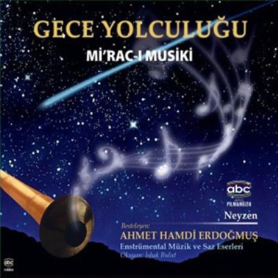 Gece Yolculuğu - Mi'rac-ı Musiki